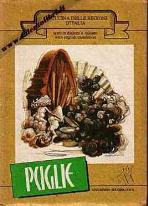 Immagine di Puglie La cucina delle regioni d'Italia (Italiano English Dialetto)
