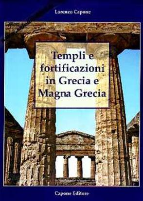 Immagine di Templi e fortificazioni in Grecia e Magna Grecia