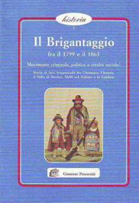 Immagine di Il Brigantaggio fra il 1799 e il 1865. Movimento criminale politico o rivolta sociale?