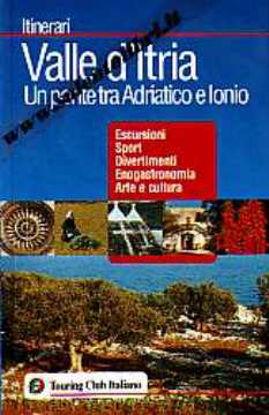 Immagine di Valle d'Itria. Un ponte tra Adriatico e Ionio