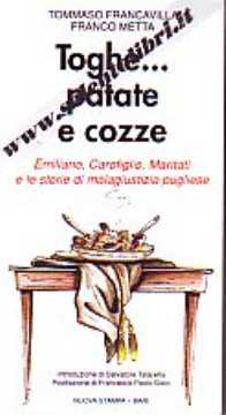 Immagine di Toghe patate e cozze. Emiliano, Carofiglio, Maritati e le storie di malagiustizia pugliese