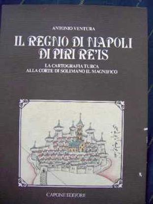 Immagine di Il Regno di Napoli di Piri Re'is. La cartografia turca alla corte di Solimano il Magnifico