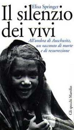 Immagine di Il silenzio dei vivi. All'ombra di Auschwitz, un racconto di morte e di resurrezione