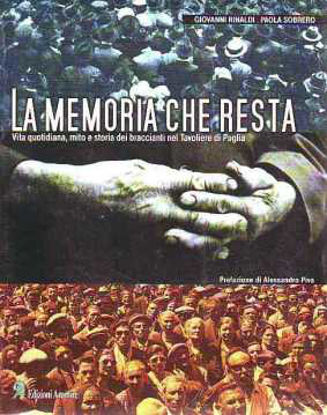 Immagine di La memoria che resta. Vita quotidiana, mito e storia dei braccianti nel Tavoliere di Puglia