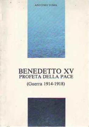 Immagine di Benedetto XV Profeta della pace (Guerra 1914 1918)
