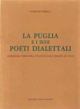 Immagine di La Puglia e i suoi poeti dialettali (1962)  antologia vernacola pugliese dalle origini ad oggi