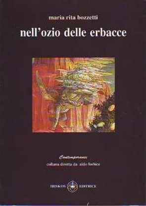 Immagine di Nell'ozio delle erbacce. Meditazioni su brani dei Vangeli
