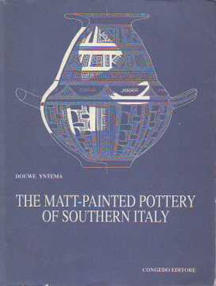 Immagine di THE MATT-PAINTED POTTERY OF SOUTHERN ITALY