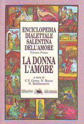 Immagine di Enciclopedia dialettale salentina dell'amore vol.1 - La donna e l'amore