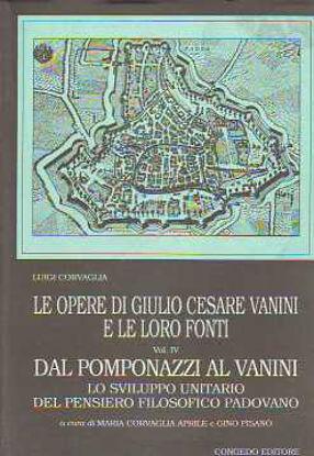 Immagine di Opere di Giulio Cesare Vanini e loro fonti. Dal Pompanazzi al Vanini. vol.4