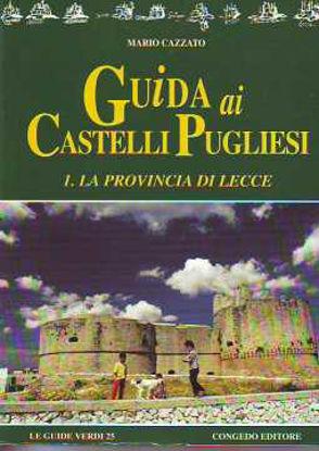 Immagine di Guida ai castelli pugliesi - La provincia di Lecce