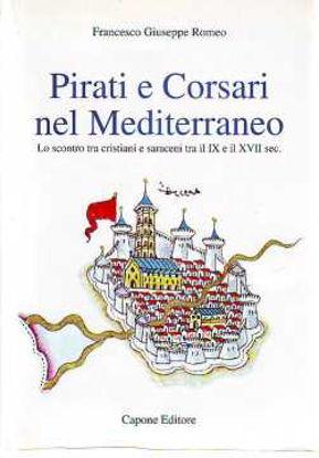 Immagine di Pirati e Corsari nel Mediterraneo. Lo scontro tra cristiani e saraceni tra il IX e il VII secolo