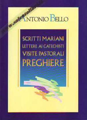 Immagine di Scritti Mariani. Lettere ai catechisti - Visite pastorali - Preghiere
