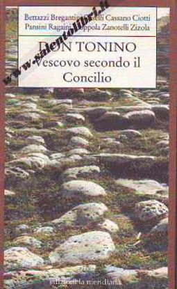 Immagine di Don Tonino. Vescovo secondo il Concilio