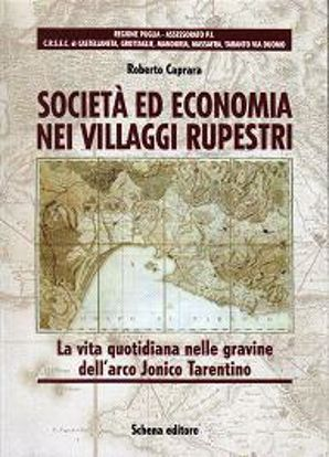 Immagine di Società ed economia nei villaggi rupestri. La vita quotidiana nelle gravine dell'arco Jonico Tarentino