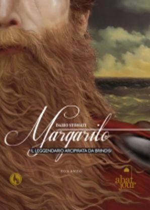 Immagine di Margarito, il leggendario arcipirata di Brindisi