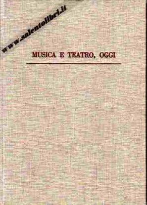 Immagine di Musica e Teatro Oggi. Relazioni dal Congresso