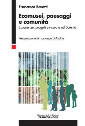 Immagine di Ecomusei, paesaggi e comunità. Esperienze, progetti e ricerche nel Salento