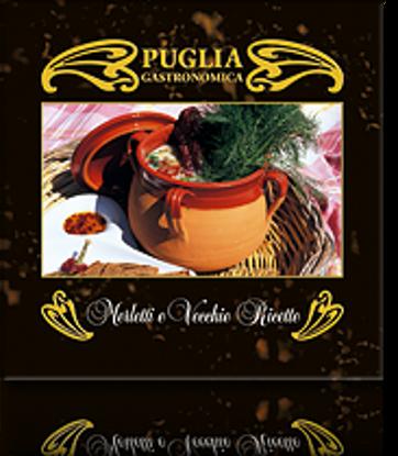 Immagine di Puglia gastronomica, merletti e vecchie ricette