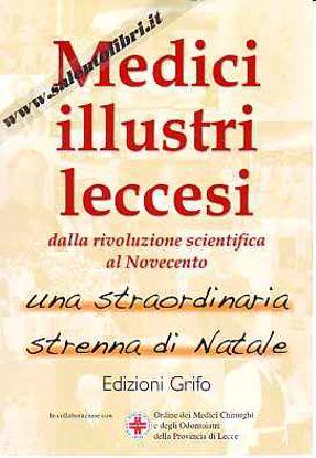 Immagine di Medici illustri leccesi. Dalla rivoluzione scientifica al Novecento