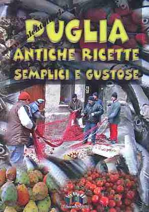 Immagine di Puglia Antiche ricette semplici e gustose