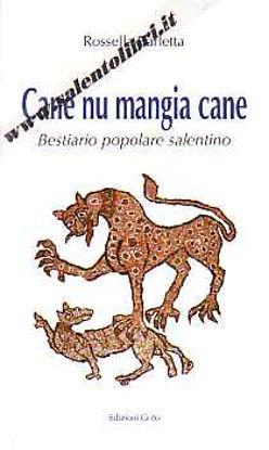 Immagine di Cane nu mangia cane. Bestiario popolare salentino