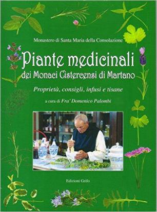 Immagine di Piante medicinali dei Monaci Cistercensi di Martano. Proprietà, consigli, infusi e tisane