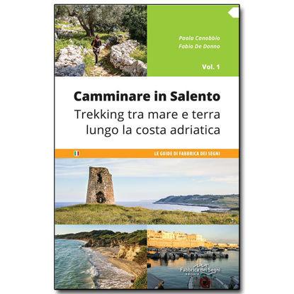 Immagine di Camminare in Salento 1 - Trekking tra mare e terra lungo la costa adriatica
