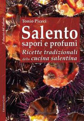 Immagine di Salento sapori e profumi. Ricette tradizionali della cucina salentina