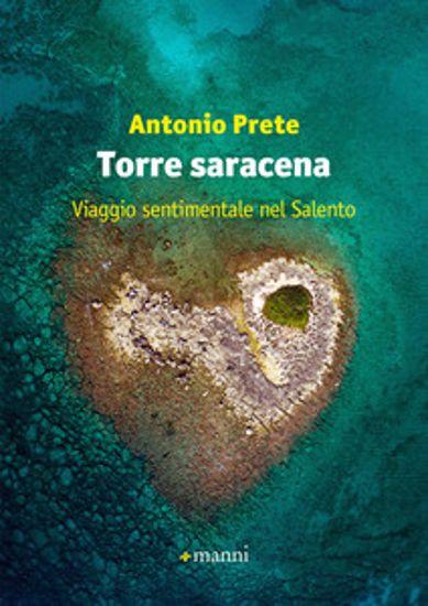 Immagine di Torre Saracena. Viaggio sentimentale nel Salento