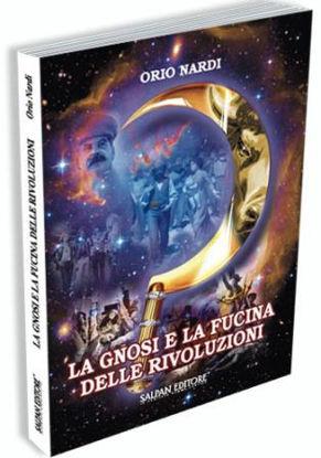 Immagine di LA GNOSI E LA FUCINA DELLE RIVOLUZIONI