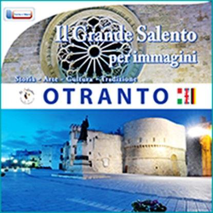 Immagine di OTRANTO - IL GRANDE SALENTO PER IMMAGINI - STORIA ARTE CULTURA TRADIZIONE