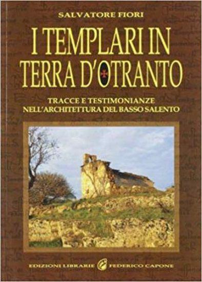 Immagine di TEMPLARI IN TERRA D`OTRANTO. TRACCE E TESTIMONIANZE NELL`ARCHITETTURA SALENTINA (I)