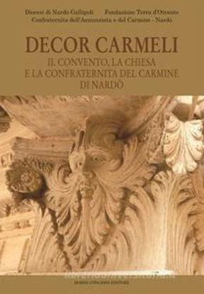 Immagine di DECOR CARMELI. IL CONVENTO, LA CHIESA E LA CONFRATERNITA DEL CARMINE DI NARDO`