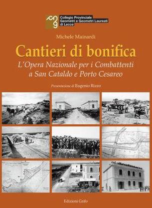Immagine di CANTIERI DI BONIFICA. L`OPERA NAZIONALE PER I COMBATTENTI A SAN CATALDO E PORTO CESAREO