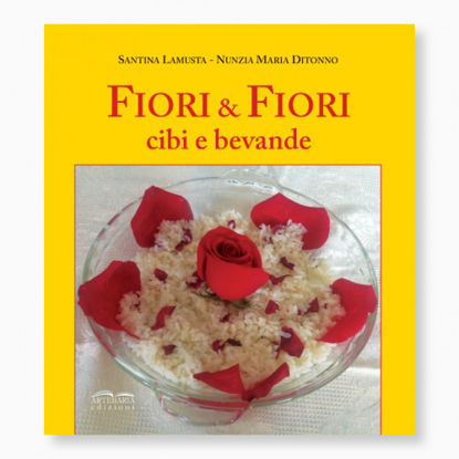 Immagine di FIORI E FIORI. CIBI E BEVANDE
