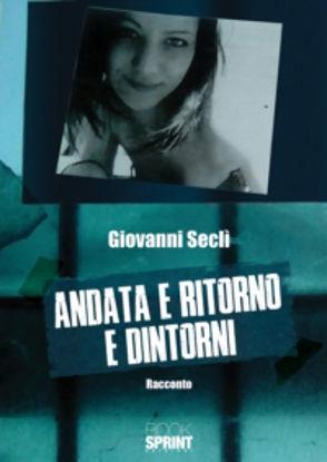 Immagine di ANDATA E RITORNO E DINTORNI
