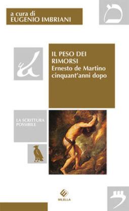 Immagine di PESO DEI RIMORSI. ERNESTO DE MARTINO CINQUANT`ANNI DOPO (IL)