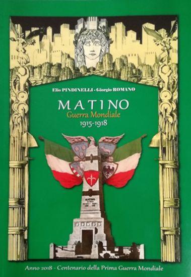 Immagine di MATINO. GUERRA MONDIALE 1915 1918 CENTENARIO DELLA PRIMA GUERRA MONDIALE