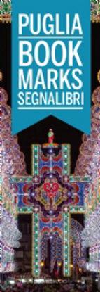 Immagine di PUGLIA. BOOKMARKS SEGNALIBRI. EDIZ. ITALIANA E INGLESE
