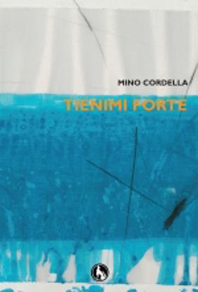 Immagine di TIENIMI FORTE