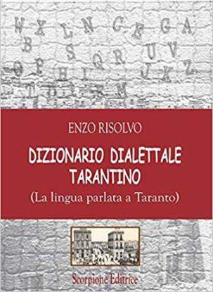 Immagine di DIZIONARIO DIALETTALE TARANTINO. (LA LINGUA PARLATA A TARANTO)