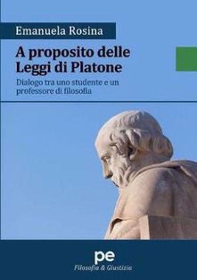Immagine di A proposito delle Leggi di Platone. Dialogo tra uno studente e un professore di filosofia