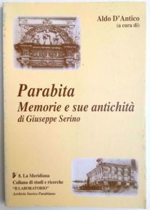 Immagine di PARABITA MEMORIE E SUE ANTICHITÀ DI GIUSEPPE SERINO