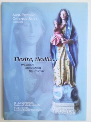 Immagine di TIESIRE TIESILLA. PREGHIERE INVOCAZIONI FILASTROCCHE