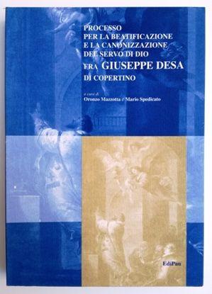 Immagine di PROCESSO PER LA BEATIFICAZIONE E LA CANONIZZAZIONE DEL SERVO DI DIO FRA GIUSEPPE DESA DI COPERTINO