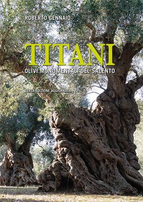 Immagine di TITANI. OLIVI MONUMENTALI DEL SALENTO (nuova edizione)