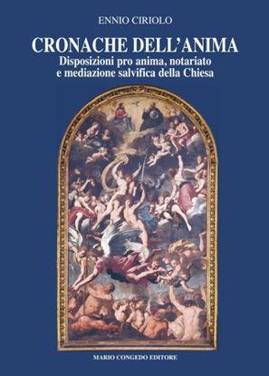 Immagine di Cronache dell'anima. Disposizioni pro anima, notariato e mediazione salvifica della Chiesa