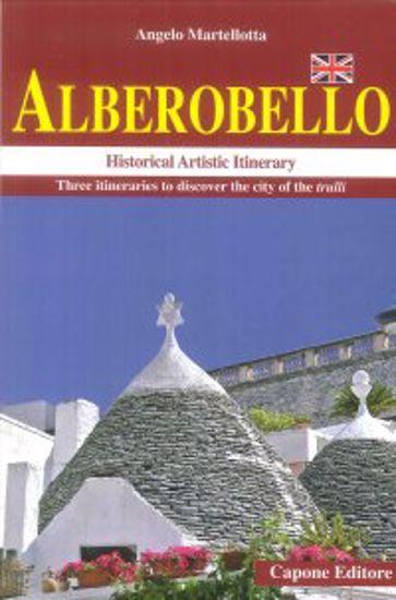 Immagine di ALBEROBELLO. HISTORICAL ARTISTIC ITINERARY. THREE ITINERARIES TO DISCOVER THE CITY OF THE TRULLI