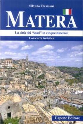 """Immagine di MATERA. LA CITTA' DEI """"SASSI"""" IN CINQUE ITINERARI"""